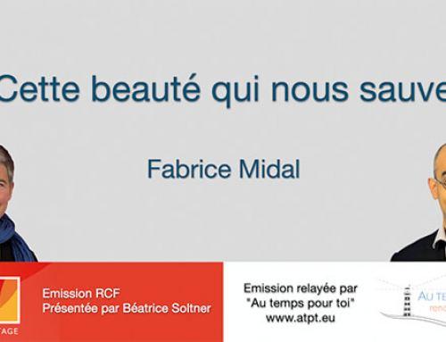 Fabrice Midal – Cette beauté qui nous sauve